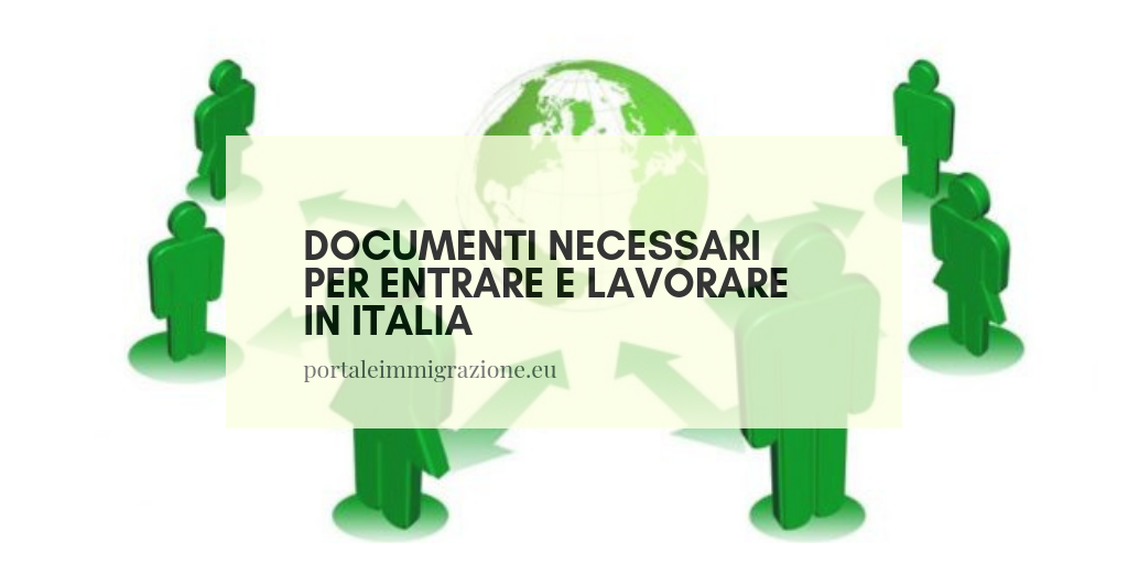 Documenti necessari per entrare e lavorare in italia
