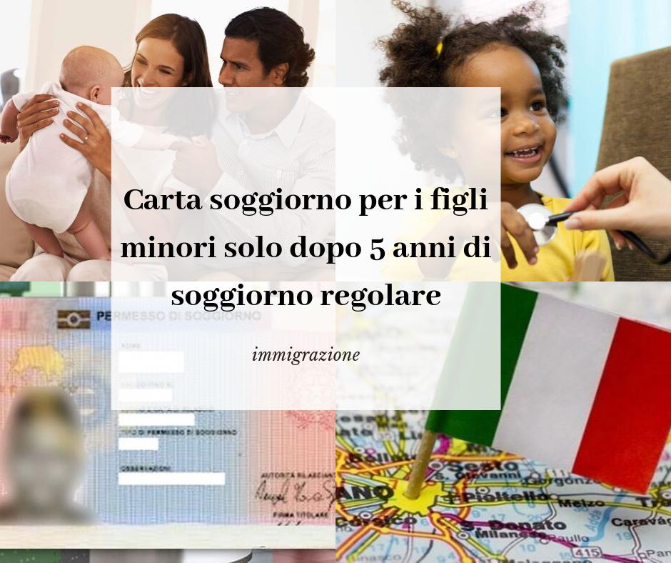 Carta soggiorno per i figli minori solo dopo cinque anni di soggiorno regolare