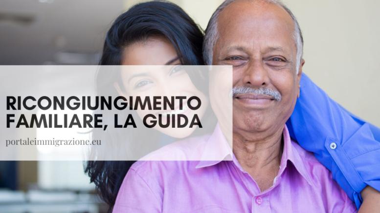 Ricongiungimento familiare, la guida - portale immigrazione