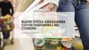 Buoni spesa emergenza covid disponibili nei comuni